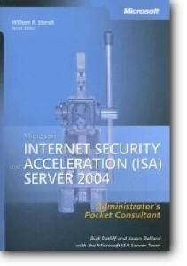 Bud Ratliff, Jason Ballard, «Microsoft Internet Security and Acceleration (ISA) Server 2004 Administrator's Pocket Consultant»