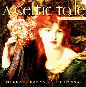 Mychael Danna & Jeff Danna - A Celtic Tale: The Legend Of Deirdre (1996)