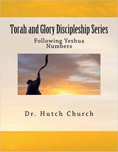 Torah and Glory Discipleship Series: Numbers/Bamidbar