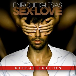 Enrique Iglesias - Sex And Love {Deluxe Edition} (2014) [Official Digital Download]