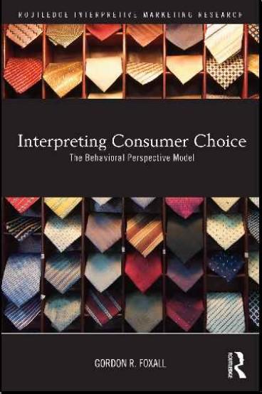 Interpreting Consumer Choice (Routledge Inerpretive Marketing Research)