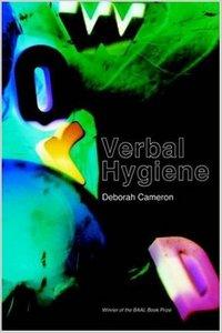 Verbal Hygiene (Politics of Language) by Deborah Cameron