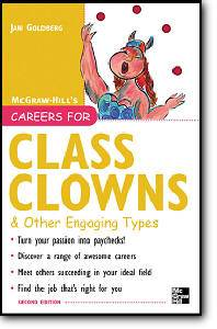 Jan Goldberg, «Careers for Class Clowns & Other Engaging Types, Second edition»