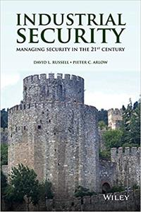 Industrial Security: Managing Security in the 21st Century
