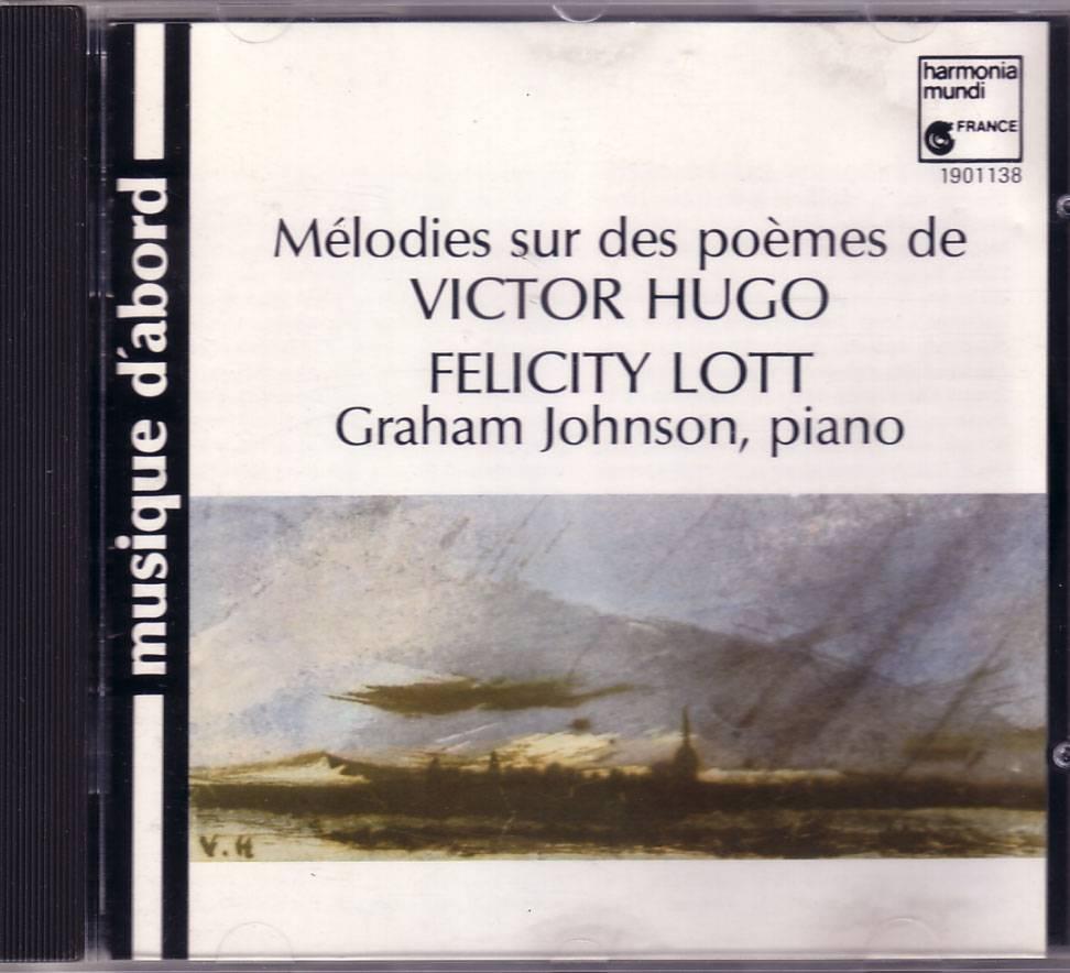 Melodies sur des poemes de Victor HUGO - Felicity LOTT (ape)
