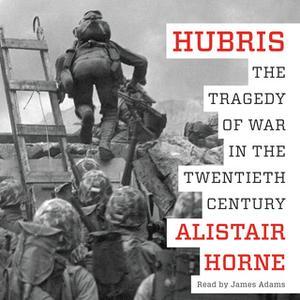 «Hubris» by Alistair Horne