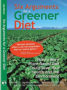 Six Arguments for a Greener Diet: How a Plant-based Diet Could Save Your Health and the Environment