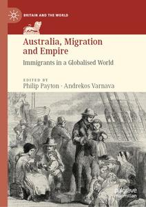 Australia, Migration and Empire: Immigrants in a Globalised World