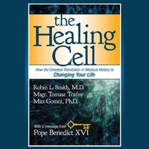 The Healing Cell: How the Greatest Revolution in Medical History is Changing Your Life [Audiobook]