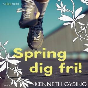 «Spring dig fri!» by Kenneth Gysing