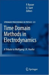 Time Domain Methods in Electrodynamics: A Tribute to Wolfgang J. R. Hoefer (repost)