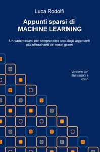 Appunti sparsi di MACHINE LEARNING (versione a colori)