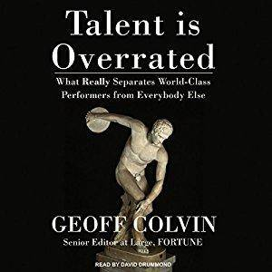 Talent Is Overrated: What Really Separates World-Class Performers from Everybody Else [Audiobook]