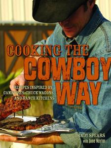 Cooking the Cowboy Way: Recipes Inspired by Campfires, Chuck Wagons, and Ranch Kitchens (repost)