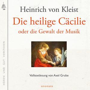 «Die heilige Cäcilie: oder die Gewalt der Musik» by Heinrich von Kleist