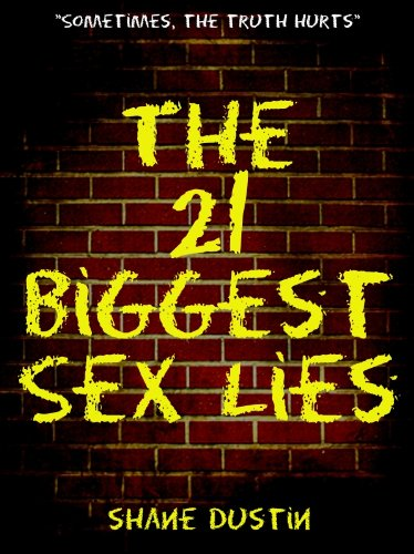 The 21 Biggest Sex Lies: A Humorous Look at the Lies Men and Women Tell Their Partners in Bed