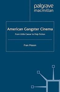 American Gangster Cinema: From Little Caesar to Pulp Fiction