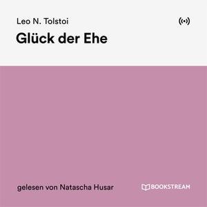 «Glück der Ehe» by Leo N. Tolstoi