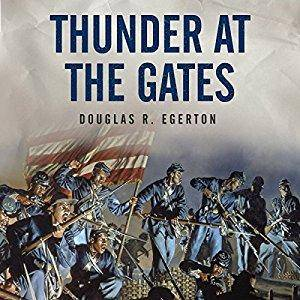 Thunder at the Gates: The Black Civil War Regiments That Redeemed America [Audiobook]