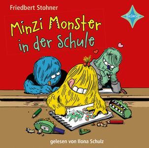 «Minzi Monster in der Schule» by Friedbert Stohner