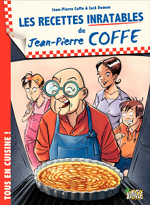 Jean-Pierre Coffe - Tome 1 - Les Recettes Inratables