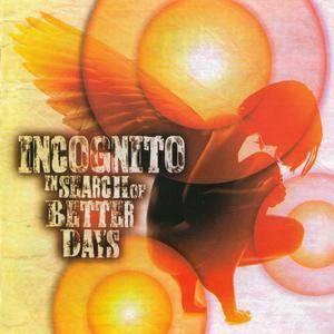 Incognito - In Search Of Better Days (2016) {P-Vine}