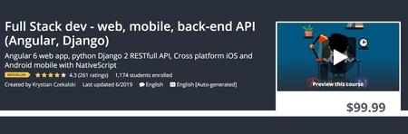 Udemy - Full Stack dev - web, mobile, back-end API (Angular, Django)
