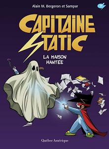 Capitaine Static - Tome 9 - La Maison Hantée