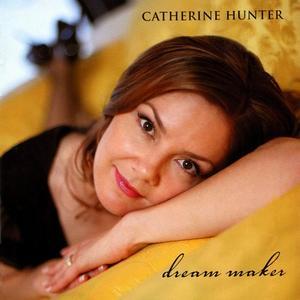 Catherine Hunter - Dream Maker (2006)