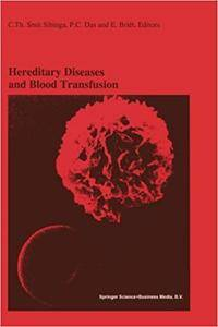 Hereditary Diseases and Blood Transfusion: Proceedings of the Nineteenth International Symposium on Blood Transfusion, Groninge