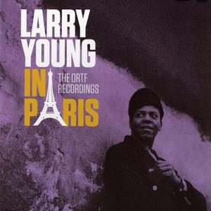 Larry Young - In Paris: The ORTF Recordings (2016) {Resonance Records HCD-2022 rec 1964-1965}