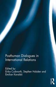 Posthuman Dialogues in International Relations (Repost)