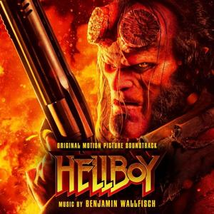 Benjamin Wallfisch - Hellboy (Original Motion Picture Score) [2019]