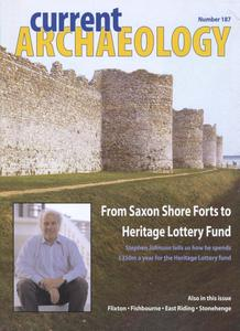 Current Archaeology - Issue 187