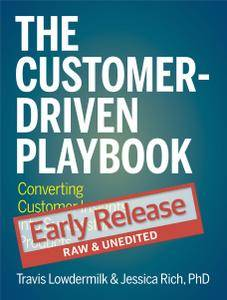 The Customer-Driven Playbook: Converting Customer Insights into Successful Products (Early Release)