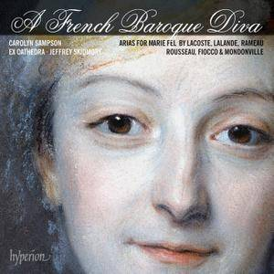 Carolyn Sampson, Ex Cathedra, Jeffrey Skidmore - A French Baroque Diva: Arias for Marie Fel (2014) [Re-Up]