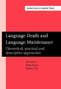Language Death and Language Maintenance: Theoretical, Practical and Descriptive Approaches