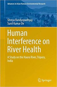 Human Interference on River Health: A Study on the Haora River, Tripura, India (Repost)