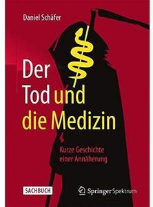 Der Tod und die Medizin: Kurze Geschichte einer Annäherung [Repost]