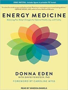 Energy Medicine: Balancing Your Body's Energies for Optimal Health, Joy, and Vitality [Audiobook]