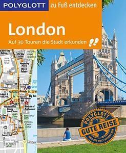 POLYGLOTT Reiseführer London zu Fuß entdecken: Auf 30 Touren die Stadt erkunden