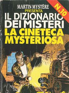Martin Mystere - Dizionario Dei Misteri - Volume 10 - La Cineteca Misteriosa