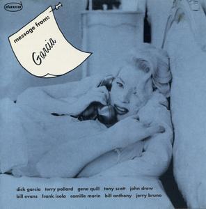 Dick Garcia - A Message from Garcia (1956) {Blue Moon--Dawn DCD 108 rel 1998} (ft. Bill Evans)