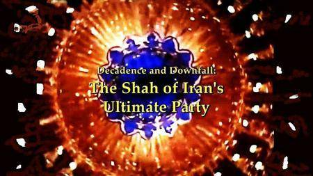 Storyville - Decadence and Downfall: The Shah of Iran's Ultimate Party (2016)