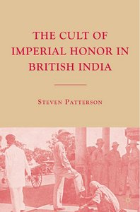 The Cult of Imperial Honor in British India