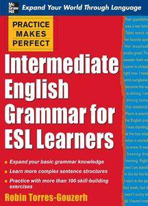 Practice Makes Perfect: Intermediate English Grammar for ESL Learners