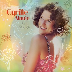 Cyrille Aimee - It's A Good Day (2014) [Official Digital Download 24/88]