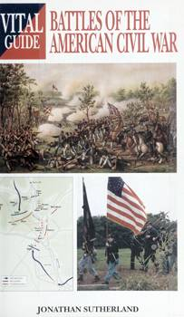Battles of the American Civil War (Vital Guide)