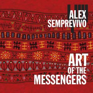 Alex Semprevivo - Art of the Messengers (2019)