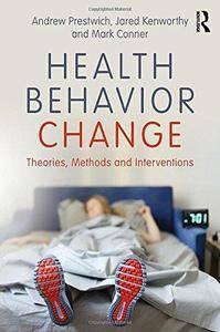 Health Behavior Change: Theories, Methods and Interventions